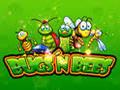 Bugs n Bees